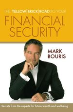 The Yellow Brick Road to Financial Security : Making the Most of Your Retirement - Mark Bouris