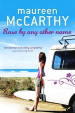 Rose by Any Other Name - Maureen McCarthy