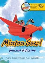 Minton Goes! Sailing & Flying - Anna Fienberg