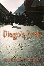 Diego's Pride - Deborah Ellis