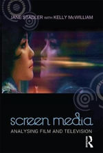 Screen Media : Analysing Film and Television - Jane Stadler