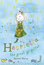 Henrietta the Great Go-getter - Martine Murray