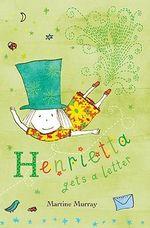 Henrietta Gets a Letter - Martine Murray