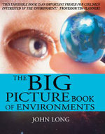 The Big Picture Book of Environments - John Long