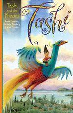 Tashi and the Phoenix : The Tashi Series : Book 15 - Anna Fienberg