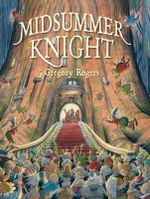 Midsummer Knight - Gregory Rogers