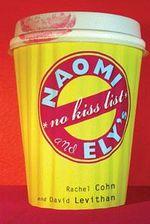 Naomi and Ely's No Kiss List - Rachel Cohn