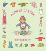 Bibs and Boots - Alison Lester