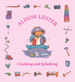 Crashing and Splashing - Alison Lester