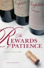 Penfolds : The Rewards of Patience - Andrew Caillard