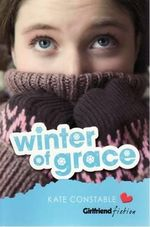 Winter of Grace : Girlfriend Fiction No. 10 - Kate Constable