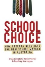 School Choice : How Parents Negotiate the New School Market in Australia - Craig Campbell