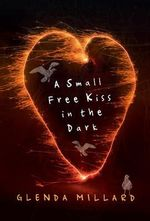A Small Free Kiss In The Dark - Glenda Millard