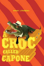 The Croc Called Capone - Barry Jonsberg