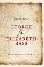 The Letters of George and Elizabeth Bass - Miriam Estensen