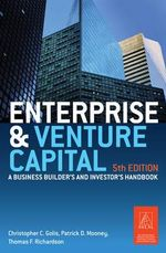 Enterprise and Venture Capital : A Business Builder's and Investor's Handbook - Christopher C. Golis