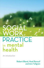 Social Work Practice in Mental Health : An Introduction - Robert Bland