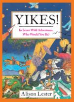 Yikes! : In Seven Wild Adventures, Who Would You Be?  (miniature edition) - Alison Lester