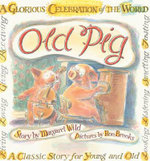Old Pig - Margaret Wild