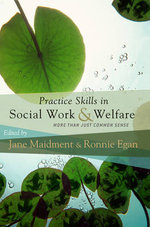 Practice Skills in Social Work and Welfare : More Than Just Common Sense