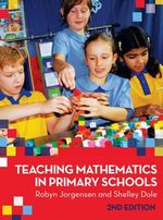 Teaching Mathematics in Primary Schools - Robyn Jorgensen