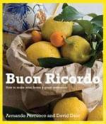Buon Ricordo : How to Make Your House a Great Restaurant :  How to Make Your House a Great Restaurant - Armando Percuoco