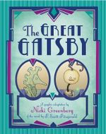 The Great Gatsby : A graphic adaptation based on the novel by F Scott Fitzgerald - Nicki Greenberg