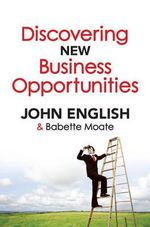 Discovering New Business Opportunities : Revised Edition (REV) - John W. English