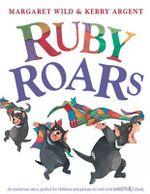 Ruby Roars - Margaret Wild