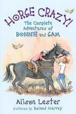 Horse Crazy! : The Complete Adventures of Bonnie and Sam - Alison Lester