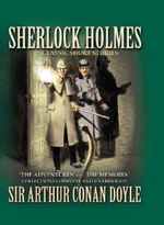 Sherlock Holmes : 24 Classic Short Stories - 'The Adventures' and 'The Memoirs' Collections Complete and Unabridged :  Short Stories - Sir Arthur Conan Doyle