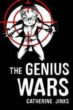 The Genius Wars - Catherine Jinks