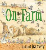 On the Farm - Our Holiday with Uncle Kev - Roland Harvey