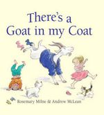 There's A Goat In My Coat - Rosemary Milne