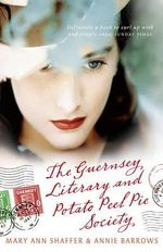 The Guernsey Literary And Potato Peel Pie Society - Mary Ann Shaffer