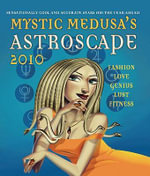 Mystic Medusa's Astroscape 2010 :  Sensationally cool and accurate stars for the year ahead - Mystic Medusa
