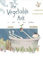 The Vegetable Ark : A Tale of Two Brothers - Kim Kane