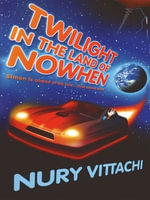 Twilight in the Land of Nowhen - Nury Vittachi