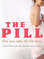 The Pill : Are you sure it's for you? - Jane Bennett