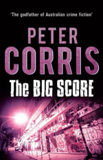 The Big Score : Cliff Hardy cases - Peter Corris