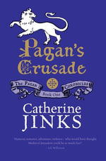 Pagan's Crusade : Book One in the Pagan Chronicles - Catherine Jinks