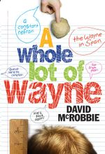 A Whole Lot of Wayne - David McRobbie
