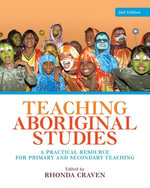 Teaching Aboriginal Studies : A practical resource for primary and secondary teaching - Rhonda Craven