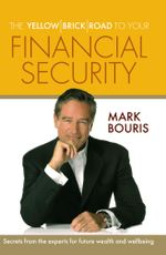The Yellow Brick Road to Your Financial Security - Mark Bouris