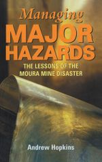 Managing Major Hazards : The Lessons of the Moura Mine Disaster - Andrew Hopkins