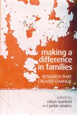 Making a Difference in Families : Research That Creates Change - Robyn Munford