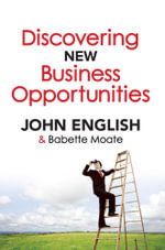 Discovering New Business Opportunities - John W English
