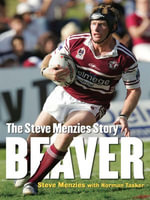 Beaver : The Steve Menzies Story - Steve Menzies