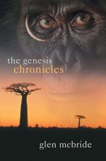 The Genesis Chronicles : The evolution of humankind - Glen McBride