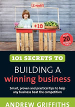 101 Secrets to Building a Winning Business - Andrew Griffiths